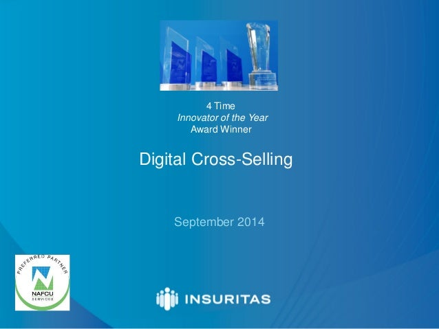 September 2014  Digital Cross-Selling  4 Time  Innovator of the Year Award Winner