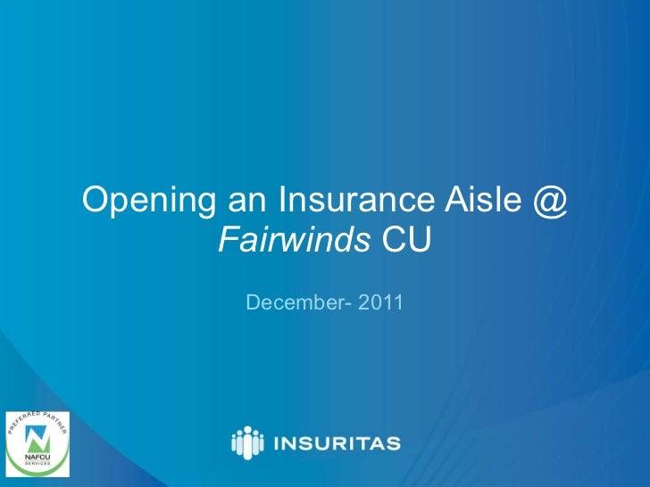 Opening an Insurance Aisle @  Fairwinds  CU December- 2011