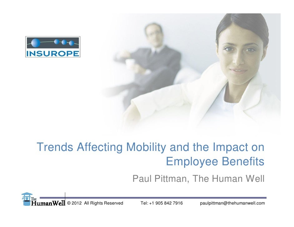 Trends Affecting Mobility and the Impact on                         Employee Benefits                                   Pa...