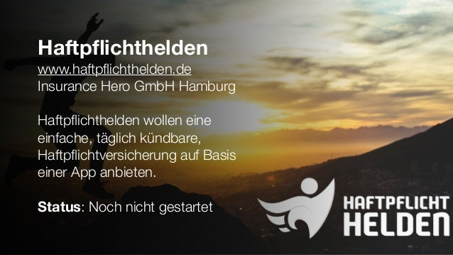 Haftpflichthelden www.haftpflichthelden.de Insurance Hero GmbH Hamburg Haftpflichthelden wollen eine einfache, täglich kündba...