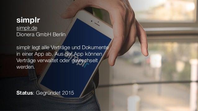 simplr simplr.de Dionera GmbH Berlin simplr legt alle Verträge und Dokumente in einer App ab. Aus der App können Verträge ...