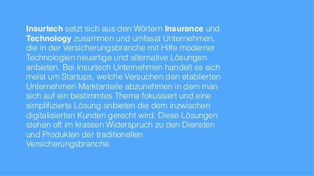 Insurtech setzt sich aus den Wörtern Insurance und Technology zusammen und umfasst Unternehmen, die in der Versicherungsbr...