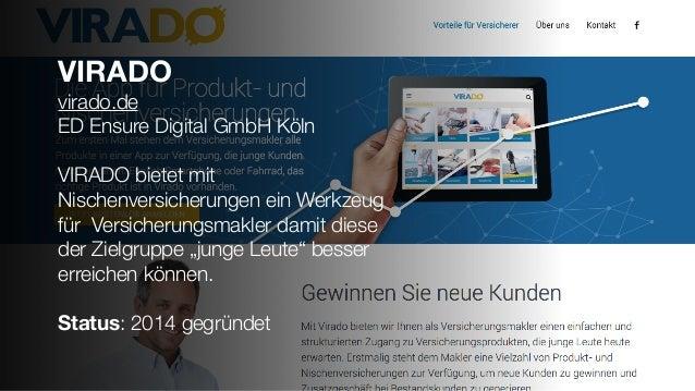 VIRADO virado.de ED Ensure Digital GmbH Köln VIRADO bietet mit Nischenversicherungen ein Werkzeug für Versicherungsmakler ...