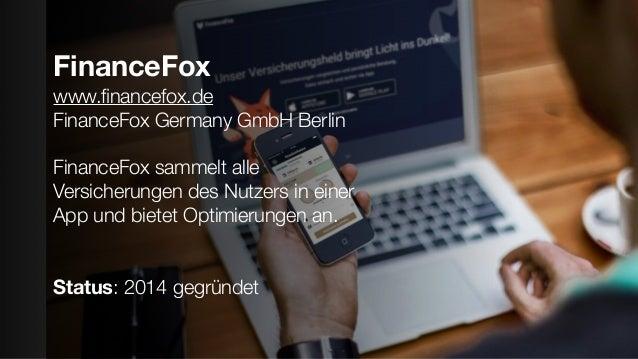 FinanceFox www.financefox.de FinanceFox Germany GmbH Berlin FinanceFox sammelt alle Versicherungen des Nutzers in einer App...
