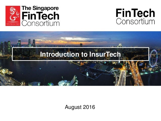 August 2016 Introduction to InsurTech