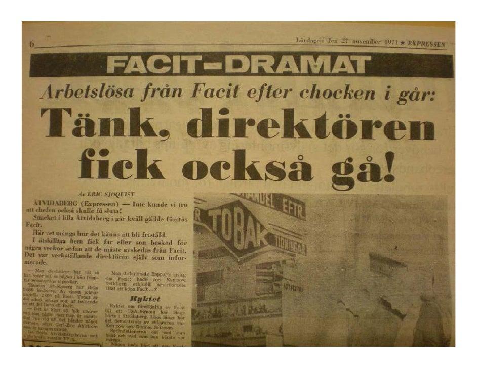 En man vid namn Lennart von Kantzow fick en mycket speciell roll i Facit, inte minst när krisen slog           igenom på f...