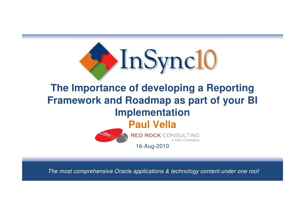 The Importance of developing a Reporting Framework and Roadmap as part of your BI              Implementation             ...