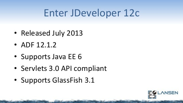 JDeveloper 12c: What's new? • This window when you open via icon: