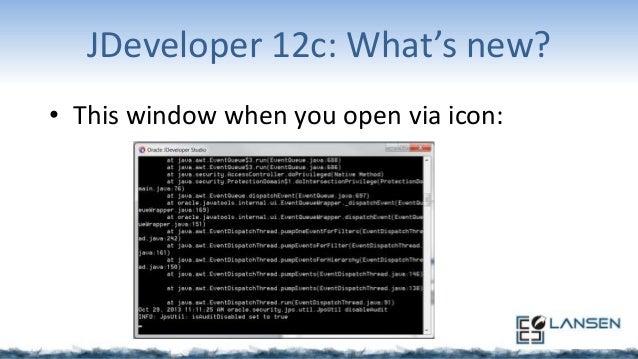 JDeveloper 12c: What's new? • Open via icon:  • Open via project .jws file: