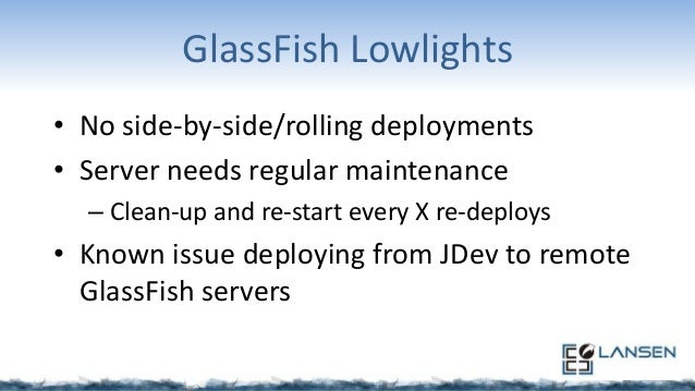 JDeveloper 12c: GlassFish Performance • • • •  Develop->deploy cycle extremely slow IDE freezes occasionally for no obviou...