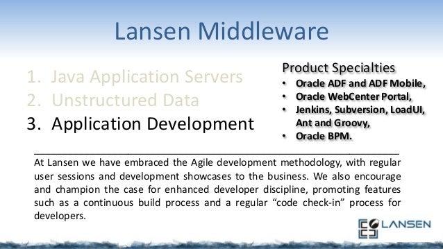Lansen Middleware 1. Java Application Servers 2. Unstructured Data 3. Application Development  Product Specialties  • Orac...