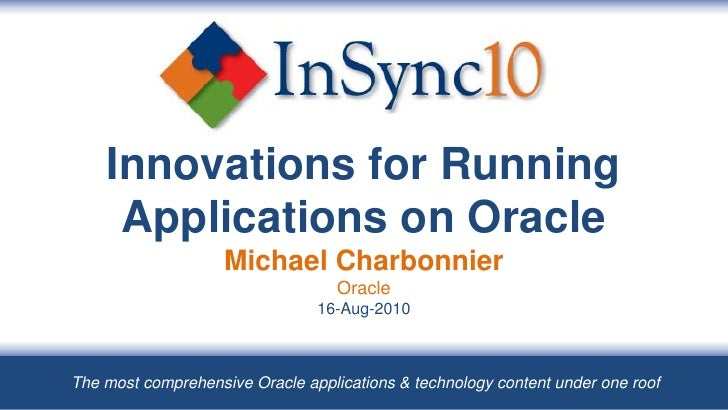 Innovations for Running      Applications on Oracle                     Michael Charbonnier                               ...