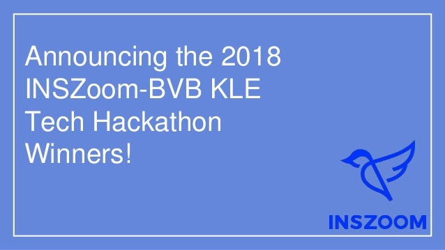 Announcing the 2018 INSZoom-BVB KLE Tech Hackathon Winners!