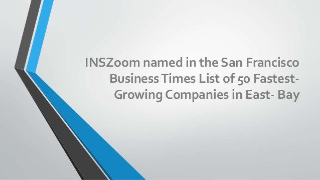 INSZoom named in the San Francisco BusinessTimes List of 50 Fastest- Growing Companies in East- Bay