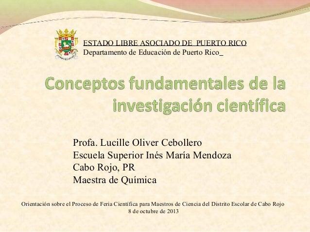 Profa. Lucille Oliver Cebollero Escuela Superior Inés María Mendoza Cabo Rojo, PR Maestra de Química ESTADO LIBRE ASOCIADO...