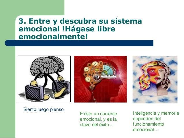 3. Entre y descubra su sistema emocional !Hágase libre emocionalmente! Inteligencia y memoria dependen del funcionamiento ...