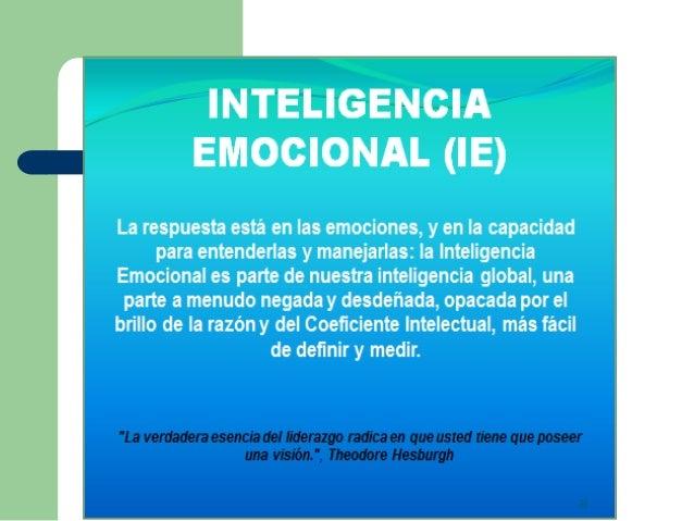 Inteligencia Emocional AUTOREGULACION Autocontrol Manejar las emociones y los impulso perjudiciales Confiabilidad Mantener...