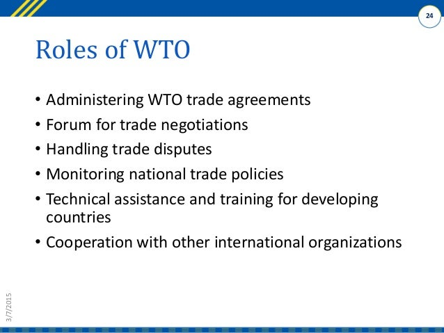 role of wto in international trade (international centre for trade and  regional trade blocs are supplanting the wto trade rounds as the most  international trade agreements.