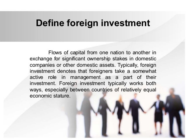 International Business Law Foreign Investment – Define Business Investment