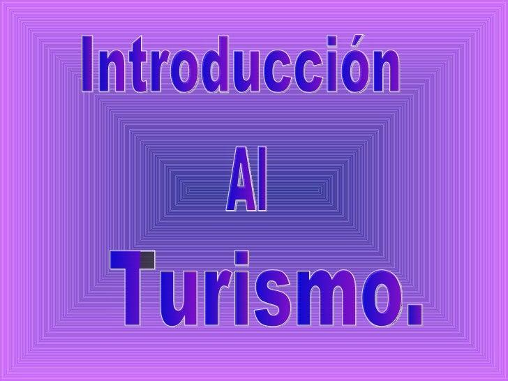 Introducción Al Turismo.