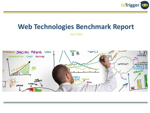 InTrigger Web Technologies Benchmark Report April 2016