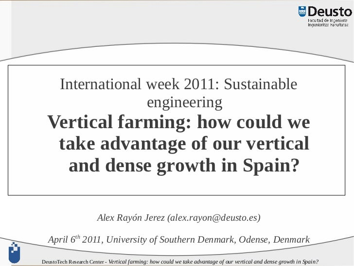 International week 2011: Sustainable                     engineering  Vertical farming: how could we   take advantage of o...