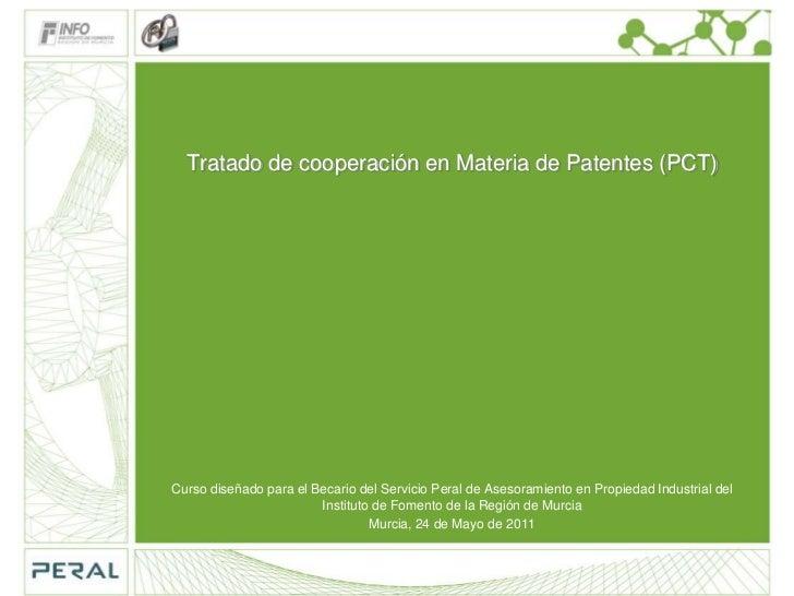 Tratado de cooperación en Materia de Patentes (PCT)<br />Curso diseñado para el Becario del Servicio Peral de Asesoramient...