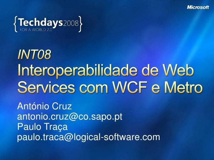 António Cruz antonio.cruz@co.sapo.pt Paulo Traça paulo.traca@logical-software.com