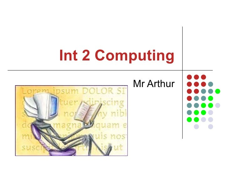 Int 2 Computing Mr Arthur