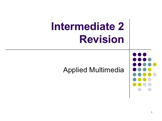 Intermediate 2      Revision  Applied Multimedia                       1
