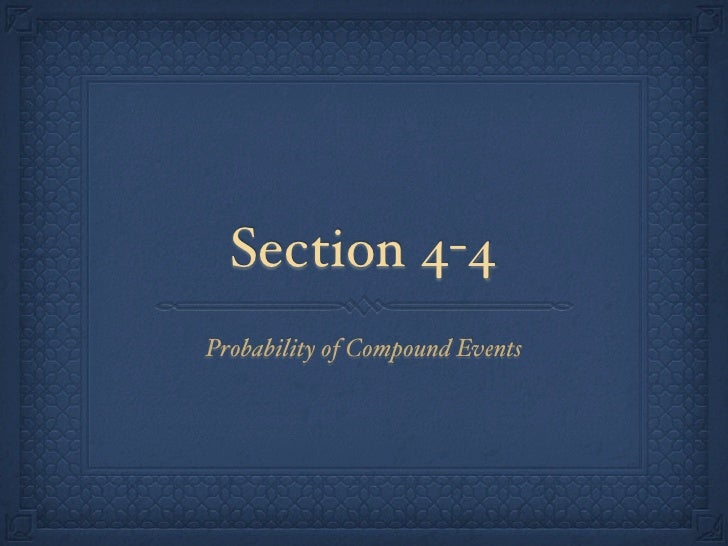 Section 4-4 Probability of Compound Events