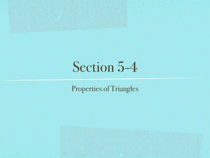 Section 5-4 Properties of Triangles