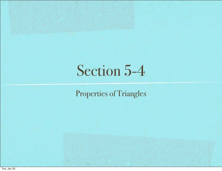 Section 5-4              Properties of TrianglesTue, Jan 25