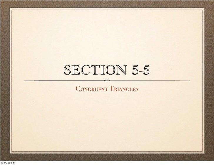 SECTION 5-5               Congruent TrianglesMon, Jan 31