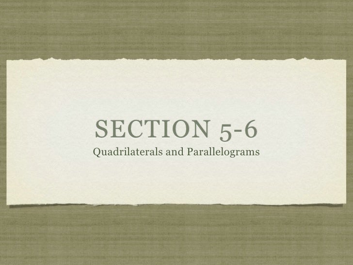 SECTION 5-6 Quadrilaterals and Parallelograms