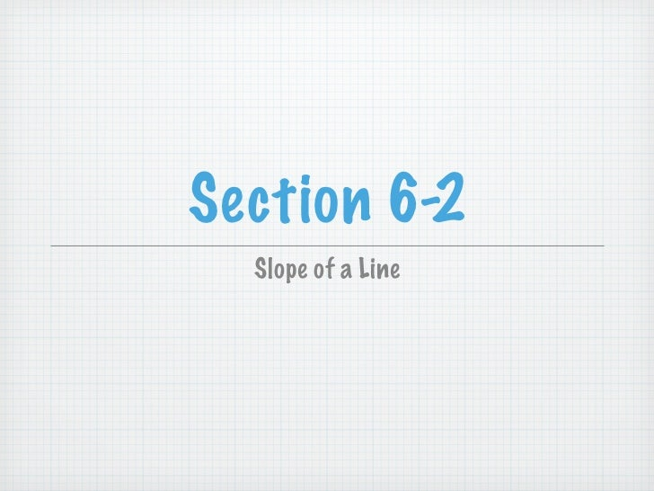 Section 6-2  Slope of a Line