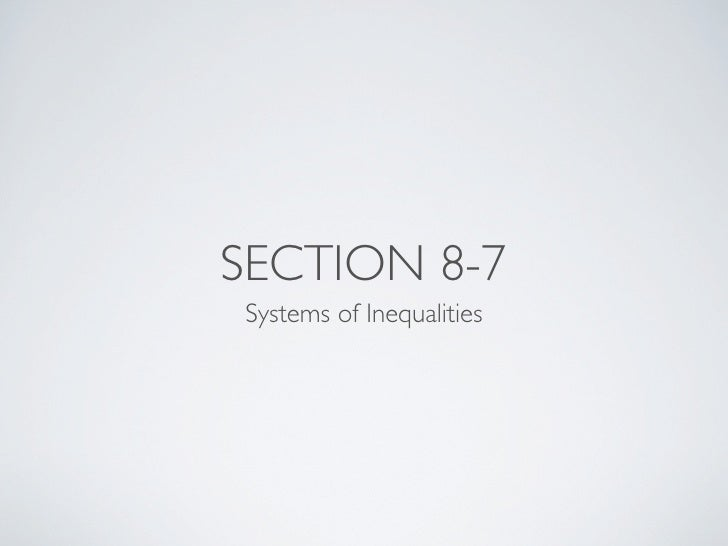 SECTION 8-7 Systems of Inequalities