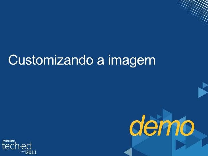 demo<br />Customizando a imagem<br />