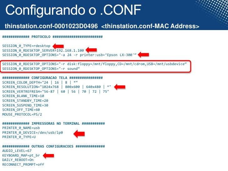 Configurando o .CONF <br />thinstation.conf-0001023D0496  <thinstation.conf-MAC Address><br />############# PROTOCOLO ####...