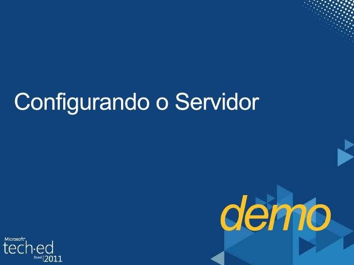 demo<br />Configurando o Servidor<br />