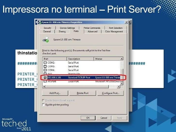 Impressora no terminal – Print Server?<br />thinstation.conf-0EF58F945B12<br />############# IMPRESSORAS USB NO TERMINAL #...