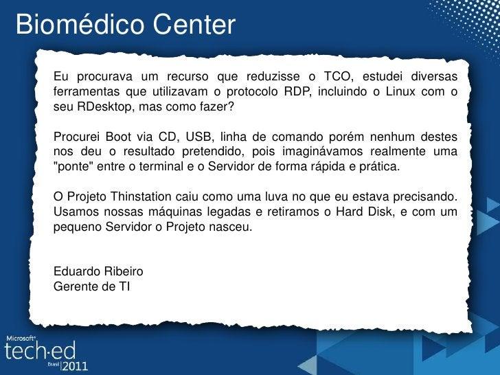 Biomédico Center<br />Eu procurava um recurso que reduzisse o TCO, estudei diversas ferramentas que utilizavam o protocolo...
