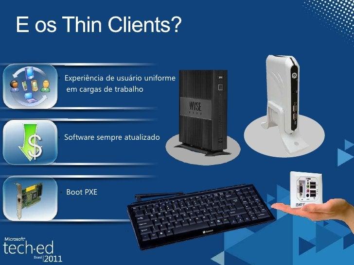 O custo elevado de um ThinClient / </li></ul>  Motherboards Mini-ITX<br /><ul><li>Investimento inicial alto