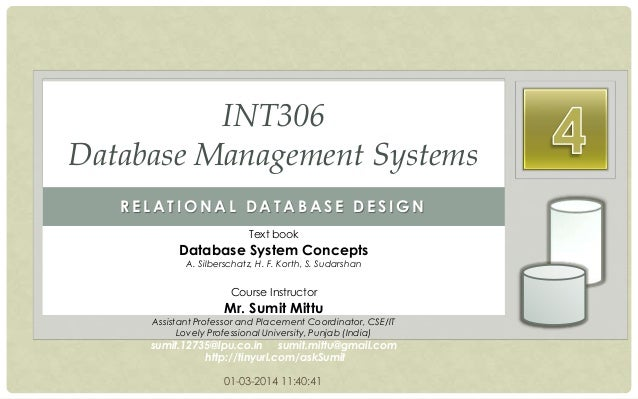 INT306 Database Management Systems RELATIONAL DATABASE DESIGN Text book  Database System Concepts A. Silberschatz, H. F. K...