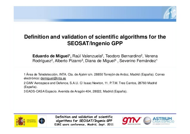 Definition and validation of scientific algorithms for the SEOSAT/Ingenio GPP Eduardo de Miguel1, Raúl Valenzuela2, Teodor...