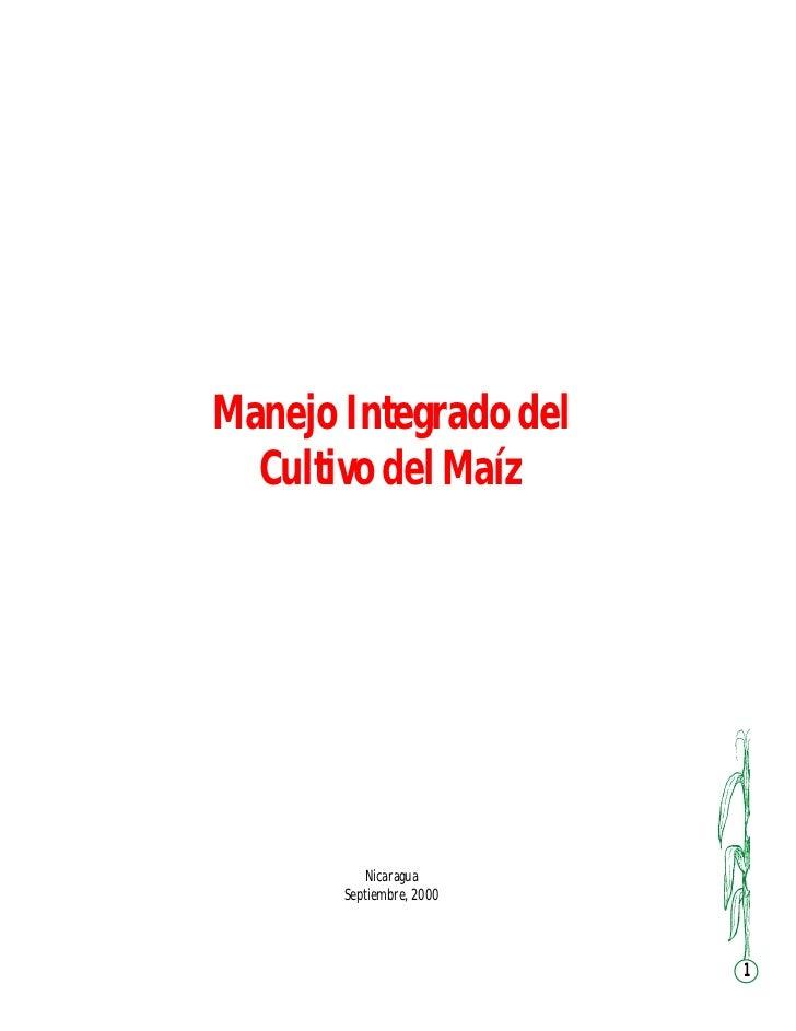 Manejo Integrado del  Cultivo del Maíz          Nicaragua       Septiembre, 2000                          1