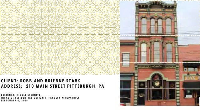 CLIENT: ROBB AND BRIENNE STARK ADDRESS: 210 MAIN STREET PITTSBURGH, PA  DESIGNER: ...