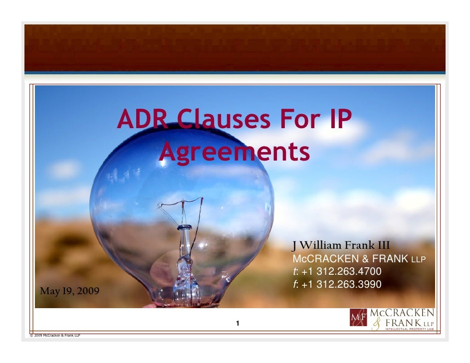 ADR Clauses For IP                                  Agreements                                               J William Fra...
