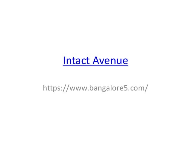 Intact Avenue https://www.bangalore5.com/