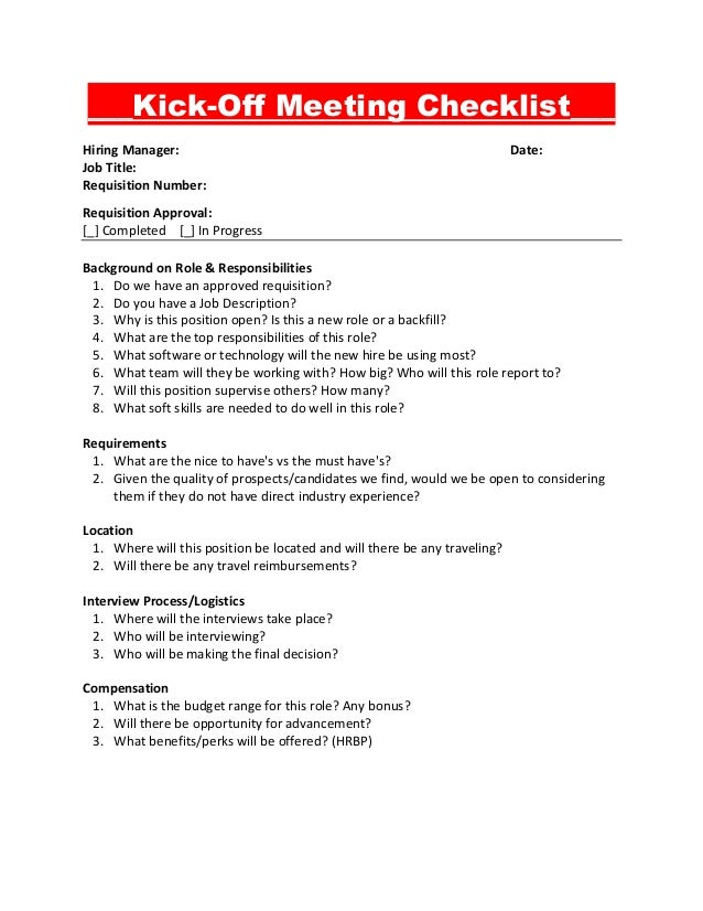 ___Kick-Off Meeting Checklist___ Hiring Manager: Date: Job Title: Requisition Number: Requisition Approval: [_] Completed ...